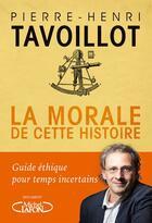 Couverture du livre « La morale de cette histoire » de Pierre-Henri Tavoillot aux éditions Michel Lafon