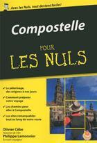 Couverture du livre « Compostelle poche pour les nuls » de Philippe Lemonnier et Olivier Cebe aux éditions First