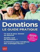 Couverture du livre « Donation ; le guide pratique (édition 2020) » de Sylvie Dibos-Lacroux et Michele Auteuil aux éditions Prat Editions
