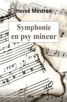 Couverture du livre « Symphonie en psy mineur » de Herve Mestron aux éditions Zinedi