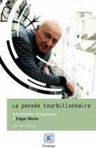 Couverture du livre « La pensée tourbillonnaire ; introduction à la pensée d'Edgar Morin » de Jean Tellez aux éditions Germina