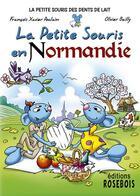 Couverture du livre « La petite souris en normandie » de FranÇois-Xavier Poulain et Olivier Bailly aux éditions Rosebois
