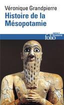 Couverture du livre « Histoire de la Mésopotamie » de Veroniq Grandpierre aux éditions Gallimard