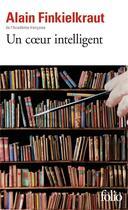 Couverture du livre « Un coeur intelligent » de Alain Finkielkraut aux éditions Gallimard