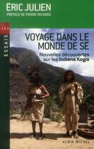 Couverture du livre « Voyage dans le monde de Sé ; nouvelles découvertes sur les indiens Kogis » de Eric Julien aux éditions Albin Michel