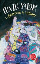 Couverture du livre « Le bourreau de l'amour » de Irvin Yalom aux éditions Lgf