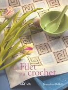 Couverture du livre « Filet Au Crochet » de Bernadette Baldelli aux éditions Le Temps Apprivoise