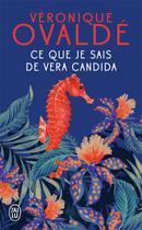 Couverture du livre « Ce que je sais de Vera Candida » de Veronique Ovalde aux éditions J'ai Lu