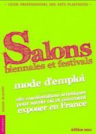 Couverture du livre « Salons biennales et festivals ; mode d'emploi » de Collectif aux éditions Le Livre D'art