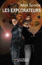 Couverture du livre « Les explorateurs » de Alan Spade aux éditions Lokomodo