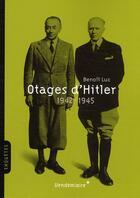 Couverture du livre « Otages d'Hitler ; 1942-1945 » de Benoit Luc aux éditions Vendemiaire