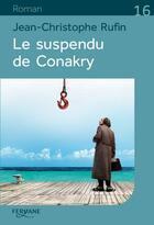 Couverture du livre « Le suspendu de Conakry » de Jean-Christophe Rufin aux éditions Feryane