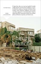 Couverture du livre « L'heure blanche » de Olivier Rolin et Anne Collongues aux éditions Le Bec En L'air