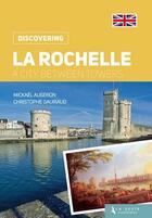 Couverture du livre « JE DECOUVRE ; La Rochelle ; a city between towers » de Mickael Augeron et Christophe Gauriaud aux éditions Geste