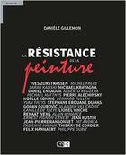 Couverture du livre « La Resistance De La Peinture » de Gillemon Daniele aux éditions Du Cep