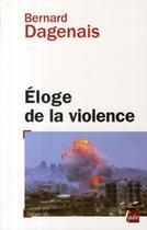 Couverture du livre « Éloge de la violence » de Bernard Dagenais aux éditions Editions De L'aube