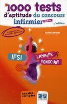 Couverture du livre « 1000 tests d'aptitude du concours infirmier t.1 (4e édition) » de Andre Combres aux éditions Lamarre
