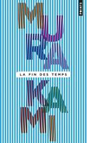 Couverture du livre « La fin des temps » de Haruki Murakami aux éditions Points