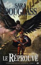 Couverture du livre « La rédemption des voyageurs T.1 ; le réprouvé » de Sara Douglass aux éditions Bragelonne