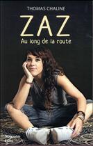 Couverture du livre « Zaz ; au long de la route » de Chaline Thomas aux éditions City