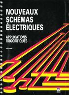 Couverture du livre « Nouveaux schémas électriques ; applications frigorifiques » de Jean Estrem aux éditions Pyc Livres