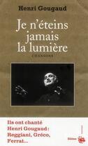 Couverture du livre « Je n'éteins jamais la lumière » de Henri Gougaud aux éditions Silene