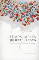 Couverture du livre « Temps-mêlés » de Julieta Hanono et Christine Frerot et Edouard Glissant aux éditions Manuella