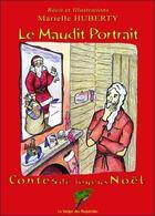 Couverture du livre « Le maudit portrait ; contes de joyeux Noël » de Marielle Huberty aux éditions Le Verger Des Hesperides