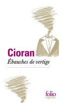 Couverture du livre « Ébauches de vertige » de Emil Cioran aux éditions Gallimard