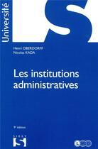 Couverture du livre « Les institutions administratives » de Nicolas Kada et Henri Oberdorff aux éditions Sirey