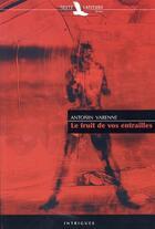 Couverture du livre « Le fruit de vos entrailles » de Antonin Varenne aux éditions Toute Latitude