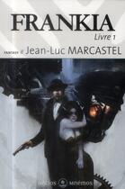 Couverture du livre « Frankia t.1 » de Jean-Luc Marcastel aux éditions Mnemos