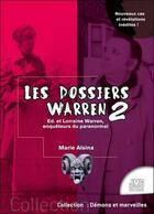 Couverture du livre « Les dossiers Warren t.2 : Ed & Lorraine Warren, enquêteurs du paranormal » de Alsina Marie aux éditions Jmg