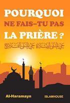 Couverture du livre « Pourquoi ne fais-tu pas la prière ? » de Al-Haramayn aux éditions Orientica