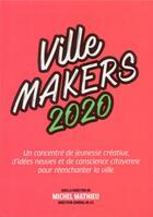 Couverture du livre « Ville makers (édition 2020) » de Michel Mathieu aux éditions Nouveaux Debats Publics