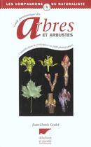 Couverture du livre « Guide Panoramique Des Arbres Et Arbustes » de Jean-Denis Godet aux éditions Delachaux & Niestle