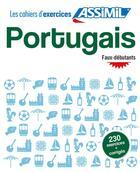 Couverture du livre « Cahier exercices portugais f-deb » de Lisa Valente Pires aux éditions Assimil