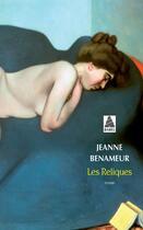 Couverture du livre « Les reliques » de Jeanne Benameur aux éditions Actes Sud