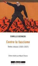 Couverture du livre « Contre le fascisme ; 1922-1937 » de Camillo Berneri aux éditions Agone