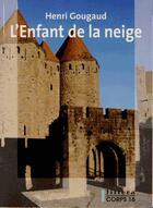Couverture du livre « L'enfant de la neige » de Henri Gougaud aux éditions Corps 16