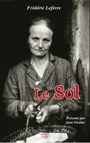 Couverture du livre « Le sol » de Frederic Lefevre aux éditions La Fontaine De Siloe