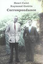 Couverture du livre « Correspondance, 1938-1955 » de Henri Calet et Raymond Guerin aux éditions Le Dilettante