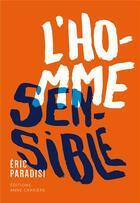 Couverture du livre « L'homme sensible » de Eric Paradisi aux éditions Anne Carriere