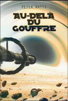 Couverture du livre « Au delà du gouffre » de Peter Watts aux éditions Le Belial