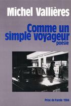 Couverture du livre « Comme un simple voyageur » de Michel Vallieres aux éditions Prise De Parole