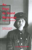 Couverture du livre « Au Pays Du Grand Mensonge » de Philippe Grangereau aux éditions Serpent De Mer / Capharnaum