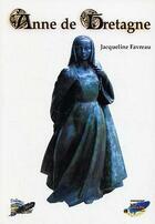Couverture du livre « Anne De Bretagne » de Favreau Jacqueline aux éditions Deliou
