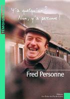 Couverture du livre « Y'a quelqu'un ? non, y'a personne ! » de Fred Personne aux éditions Les Echos Du Pas-de-calais