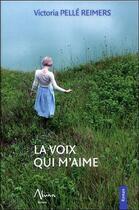Couverture du livre « La voix qui m'aime » de Victor Pelle Reimers aux éditions Aluna