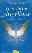 Couverture du livre « Votre thème angélique, qui étiez-vous ? » de Danielle Boinet aux éditions Ambre